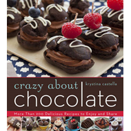 Crazy About Chocolate: More Than 200 Delicious Recipes to Enjoy and Share (BOK)