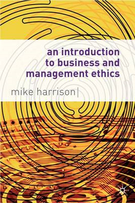 An Introduction to Business and Management Ethics (BOK)