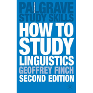 How to Study Linguistics: A Guide to Understanding Language (BOK)