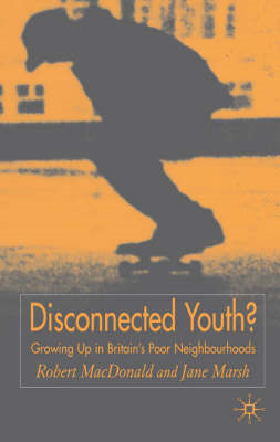 Disconnected Youth?: Growing Up in Britain's Poor Neighbourhoods (BOK)