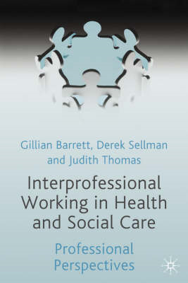 Interprofessional Working in Health and Social Care: Professional Perspectives (BOK)