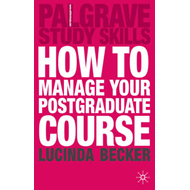 How to Manage Your Postgraduate Course (BOK)