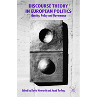 Discourse Theory in European Politics: Identity, Policy and Governance (BOK)
