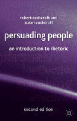 Persuading People: An Introduction to Rhetoric (BOK)