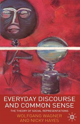 Everyday Discourse and Common Sense: The Theory of Social Representations (BOK)