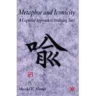Metaphor and Iconicity: A Cognitive Approach to Analyzing Texts (BOK)