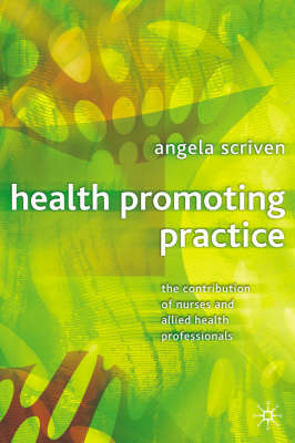 Health Promoting Practice: The Contribution of Nurses and Allied Health Professionals (BOK)