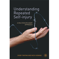 Understanding Repeated Self-injury: A Multidisciplinary Approach (BOK)