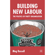 Building New Labour: The Politics of Party Organisation (BOK)