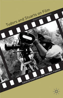 Tudors and Stuarts on Film: Historical Perspectives (BOK)