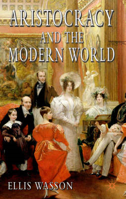 Aristocracy and the Modern World (BOK)