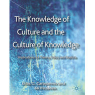The Knowledge of Culture and the Culture of Knowledge: Implications for Theory, Policy and Practice (BOK)