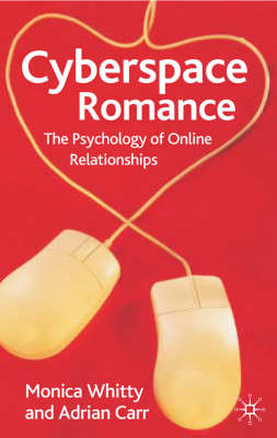 Cyberspace Romance: The Psychology of Online Relationships (BOK)