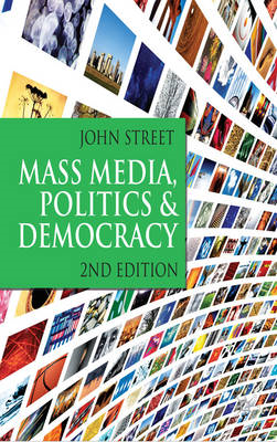 Mass Media, Politics and Democracy (BOK)