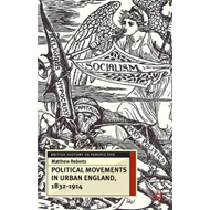 Political Movements in Urban England, 1832-1914 (BOK)