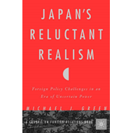 Japan's Reluctant Realism: Foreign Policy Challenges in an Era of Uncertain Power (BOK)