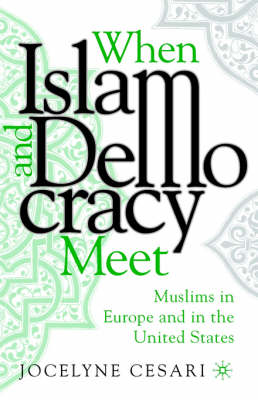 When Islam and Democracy Meet: Muslims in Europe and in the United States (BOK)