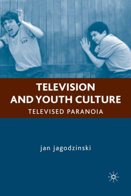 Television and Youth Culture: Televised Paranoia (BOK)