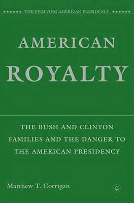 American Royalty: The Bush and Clinton Families and the Danger to the American Presidency (BOK)