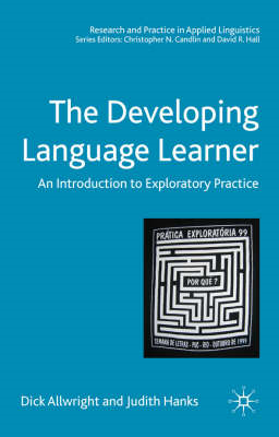 The Developing Language Learner: An Introduction to Exploratory Practice (BOK)