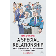 A Special Relationship: Anglo American Relations from the Cold War to Iraq (BOK)