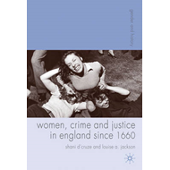 Women, Crime and Justice in England Since 1660 (BOK)