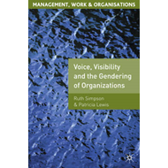 Voice, Visibility and the Gendering of Organizations (BOK)