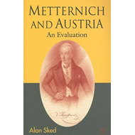 Metternich and Austria: An Evaluation (BOK)