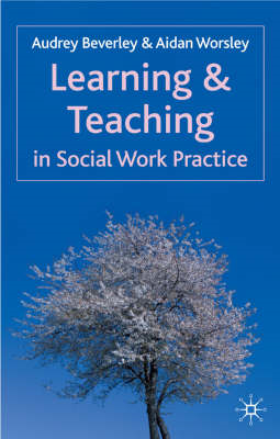 Learning and Teaching in Social Work Practice (BOK)