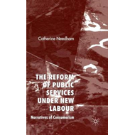 The Reform of Public Services Under New Labour: Narratives of Consumerism (BOK)