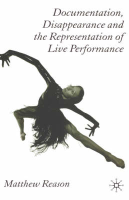 Documentation, Disappearance and the Representation of Live Performance (BOK)