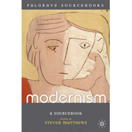 Modernism: A Sourcebook (BOK)