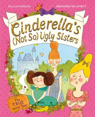 Cinderella's Not So Ugly Sisters (BOK)
