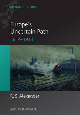 Europe's Uncertain Path 1814-1914: State Formation and Civil Society (BOK)