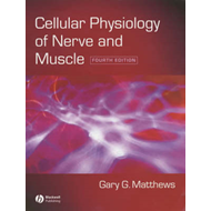 Cellular Physiology of Nerve and Muscle (BOK)
