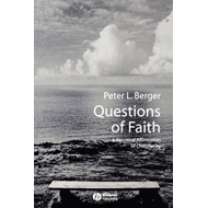 Questions of Faith: A Skeptical Affirmation of Christianity (BOK)