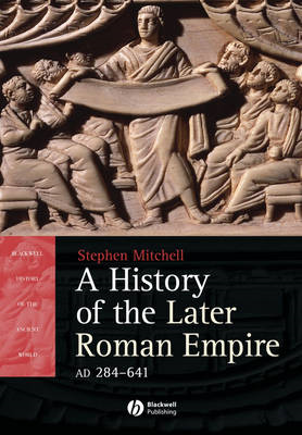 A History of the Later Roman Empire, AD 284 641: The Transformation of the Ancient World (BOK)