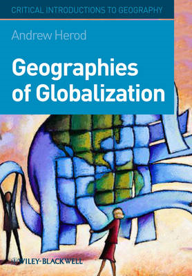 Geographies of Globalization: A Critical Introduction (BOK)