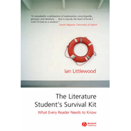 The Literature Student's Survival Kit: What Every Reader Needs to Know (BOK)