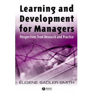 Learning and Development for Managers: Integrating Individual and Organizational Learning (BOK)
