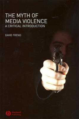 The Myth of Media Violence: A Critical Introduction (BOK)