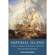 Imperial Island: A History of Britain and Its Empire, 1660-1837 (BOK)
