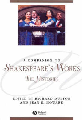 A Companion to Shakespeare's Works: v. 2: Shakespeare's Histories (BOK)
