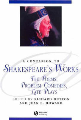 A Companion to Shakespeare's Works: v. 4: Poems, Problem Comedies, Late Plays (BOK)