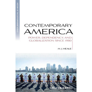 Contemporary America: Power, Dependency, and Globalization Since 1980 (BOK)