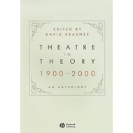 Theatre in Theory 1900-2000: An Anthology (BOK)