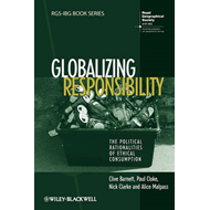 Globalizing Responsibility: The Political Rationalities of Ethical Consumption (BOK)