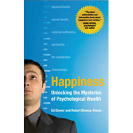 Happiness: Unlocking the Mysteries of Psychological Wealth (BOK)