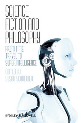Science Fiction and Philosophy: From Time Travel to Superintelligence (BOK)