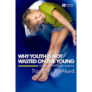 Why Youth is Not Wasted on the Young: Immaturity in Human Development (BOK)